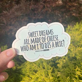 Sweet Dreams Are Made Of Cheese Printed Die Cut Sticker