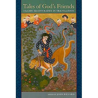 Tales of God゠s Friends - Islamisk Hagiografi i översättning av John