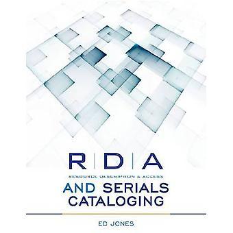 RDA and Serials Cataloguing by Ed Jones - 9780838911396 Book