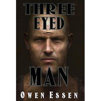 Three Eyed Man by Owen B Essen - 9780998245522 Book