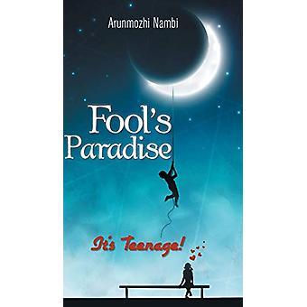 Fool's Paradise - It's Teenage! by Arunmozhi Nambi - 9781482836202 Book