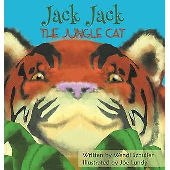 Jack Jack the Jungle Cat by Wendi Schuller - 9781641824149 Book