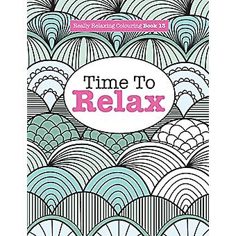 Really Relaxing Colouring Book 13 - Time to Relax by Elizabeth James -