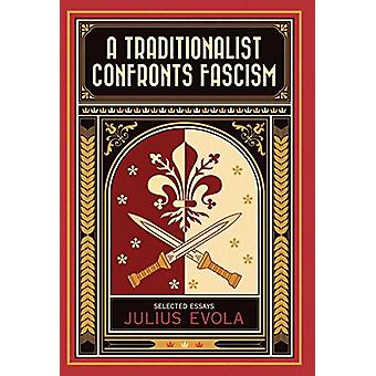 A Traditionalist Confronts Fascism by Julius Evola - 9781910524039 Bo