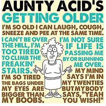 Aunty Acids Getting Older by Ged Backland