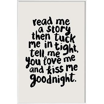 JUNIQE Print -  Read Me a Story and Kiss Me Goodnight - Zitate & Slogans Poster in Cremeweiß & Schwarz