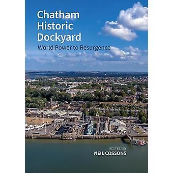Chatham Historic Dockyard World Power to Resurgence Historic England