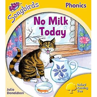 Oxford Reading Tree Songbirds Phonics Level 5 No Milk Today by Julia Donaldson & Series edited by Clare Kirtley