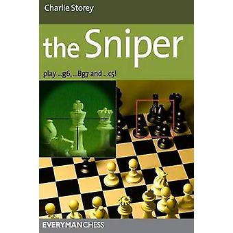 The Sniper Play 1...g6 ...Bg7 and ...C5 by Storey & Charlie