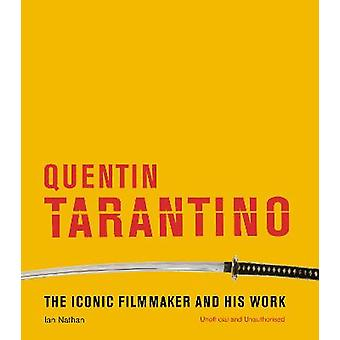 Quentin Tarantino The iconic filmmaker and his work Iconic Filmmakers Series