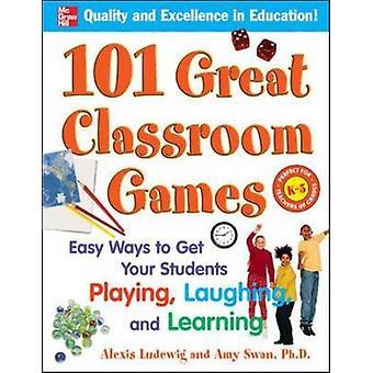 101 great luokkahuoneessa-pelejä - helppoja tapoja saada opiskelijat pelissä - L