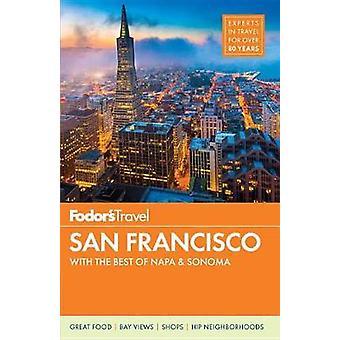 Fodor のサンフランシスコ Fodor の旅行ガイド - 9780147546920 本