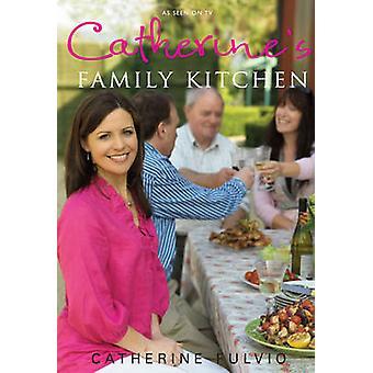 Catherine's Family Kitchen by Catherine Fulvio - 9780717150571 Book
