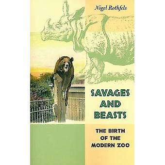 野蛮人および獣 - ナイジェル ・ Rothfels - 9 によって現代の動物園の誕生