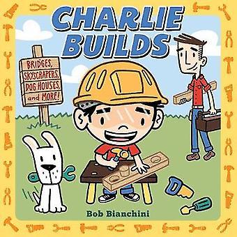 Charlie schlägt - Brücken - Wolkenkratzer - Hundehütten- und vieles mehr! von Bob