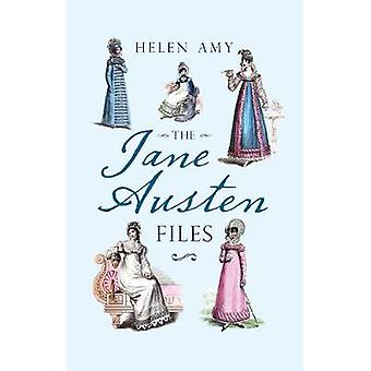 The Jane Austen Files - A Complete Anthology of Letters & Family Recol
