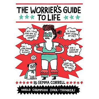 The Worrier's Guide to Life by Gemma Correll - 9781449466008 Book