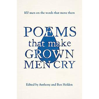 Poems That Make Grown Men Cry - 100 Men on the Words That Move Them by