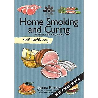 Self-Sufficiency - Home Smoking and Curing by Joanna Farrow - 97815048