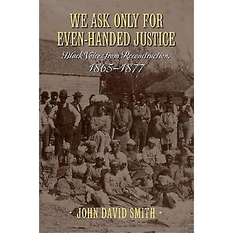 Pedimos sólo justicia imparcial - negro voces de reconstrucción