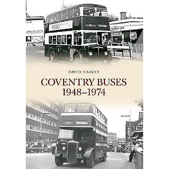 Coventry Buses 1948-1974 by David Harvey - 9781445651781 Book