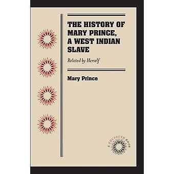 Die Geschichte der Maria Prinz - Westindische Slave - im Zusammenhang mit von ihr selbst