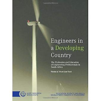 Ingenjörer i ett utvecklingsland: yrket och utbildningen av Engineering Professionals...