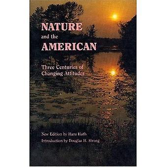 Natur und der Amerikaner: drei Jahrhunderte ändern Einstellungen