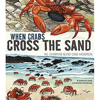 When Crabs Cross the Sand: The Christmas Island Crab Migration (Extraordinary Migrations)