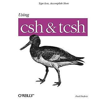 Verwendung von CSH und TCSH