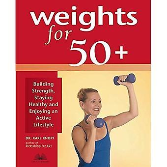 Gewichten voor 50 +: bouw van de sterkte, gezond blijven en genieten van een actieve levensstijl