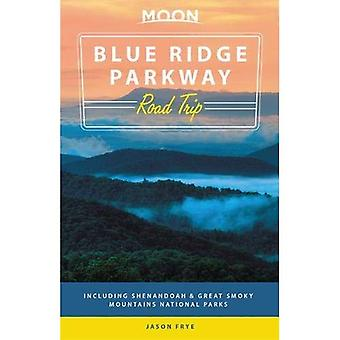 Moon Blue Ridge Parkway Road Trip (Second Edition)
