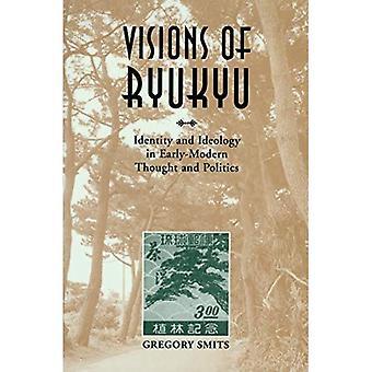 Visioita Ryukyu: identiteetistään ja ideologiastaan alussa-moderni ja politiikka