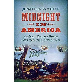 Minuit en Amérique: obscurité, sommeil et rêves pendant la guerre de sécession (guerre civile Amérique)