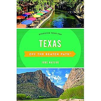 Texas uit de gebaande Path (R): Ontdek uw plezier (uit de serie van de gebaande paden)