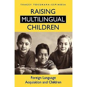 Att höja flerspråkiga barn främmande språkinlärning och barn av TokuhamaEspinosa & Tracey