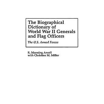 The Biographical Dictionary of World War II Generals and Flag Officers  The U.S. Armed Forces by R Manning Ancell & Christine M Miller