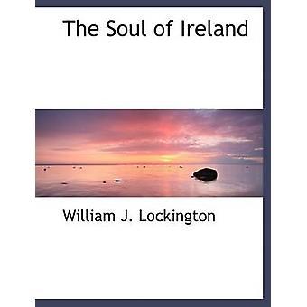 روح أيرلندا النسخة المطبوعة الكبيرة التي لوكينجتون آند وليام ج.