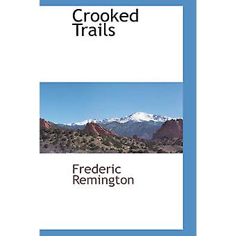 Crooked Trails by Remington & Frederic