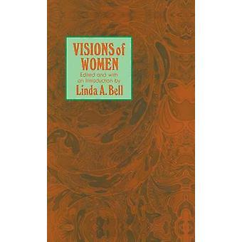 ベル & リンダ A. によって現代に古代から女性の哲学者意見の分析と魅力的なアンソロジーをされている女性のビジョン