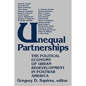 Unequal Partnerships The Political Economy of Urban Redevelopment in Postwar America by Squires & Gregory