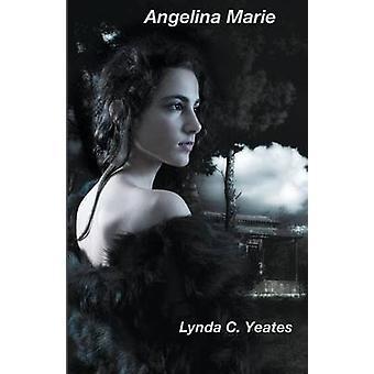 Angelina Marie by Yeates & Lynda C.