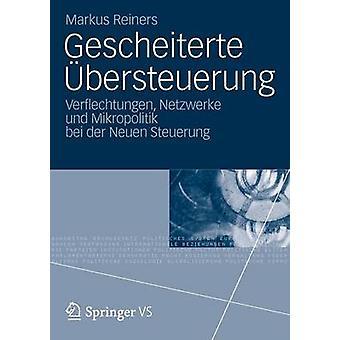 Gescheiterte Bersteuerung Verflechtungen Netzwerke Und Mikropolitik Bei der Neuen Steuerung von Reiners & Markus