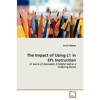 The Impact of Using L1 in EFL Instruction by Aboyan & Arevik