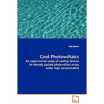 Cool Photovoltaics  An experimental study of cooling devices for densely packed photovoltaic arrays under high concentration by Ryne & Anja