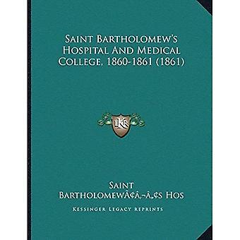 Saint Bartholomewacentsa - en Centss Hospital og Medical College, 1860-1861 (1861)