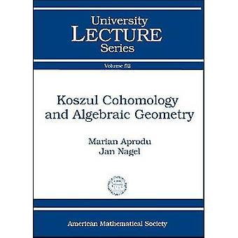 Koszul Cohomology and Algebraic Geometry by Marian Aprodu - 978082184