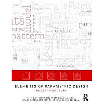 Elements of Parametric Design by Robert Woodbury - 9780415779876 Book