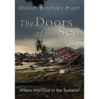 The Doors of the Sea - Where Was God in the Tsunami? by David Bentley