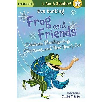 Frog and Friends Celebrate Thanksgiving - Christmas - and New Year's